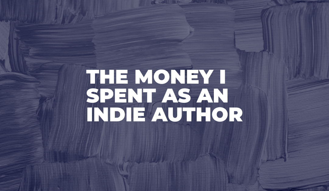 The Money I Spent as an Indie Author